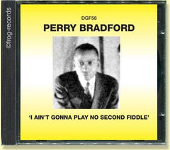 Perry Bradford: I Ain't Gonna Play No Second Fiddle