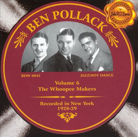 Ben Pollack Volume 6 The Whoopee Makers  1928-29