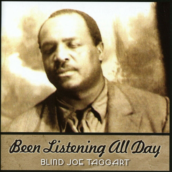 Been Listening All Day : BLIND JOE TAGGART : CD