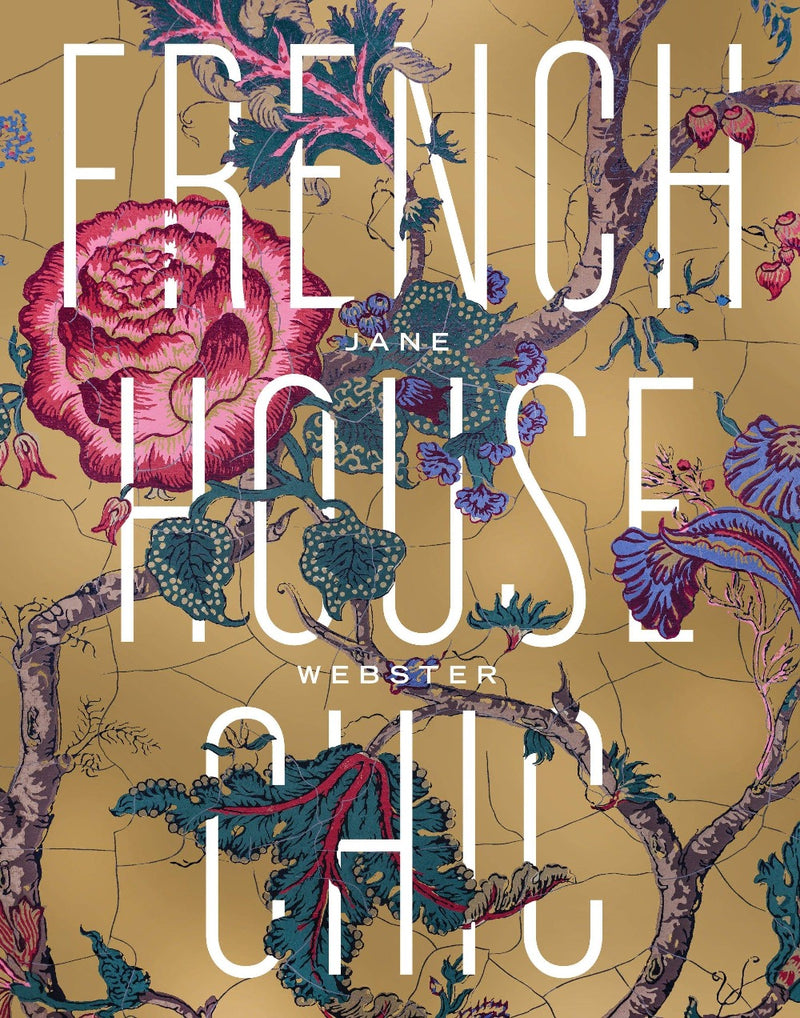Jane Webster Book 1 x French House Chic Book French House Chic by Jane Webster