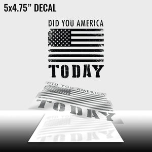 Did You America Today? Car Decal