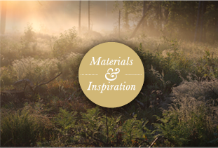 Materials and inspiration