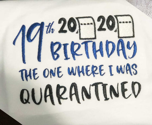 quarantine birthday custom embroidery design with 2020 toilet paper for 19 years old birthday shirt.