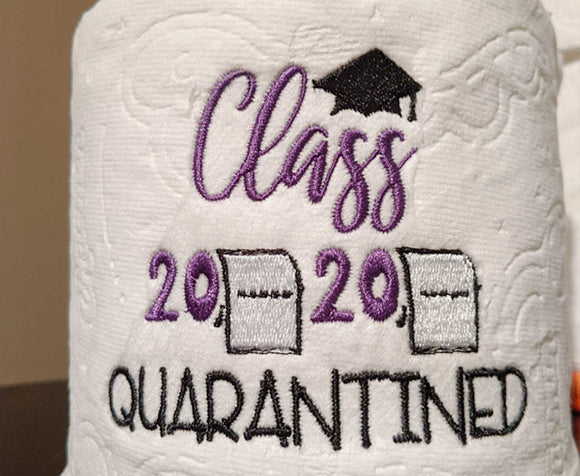 Class of 2020 quarantined toilet paper embroidery for graduation gifts.