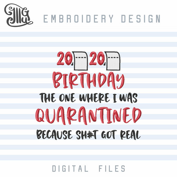 Quarantine Birthday Embroidery Design, 2020 Embroidery Pattern, Toilet Paper Embroidery Files, Birthday Shirt Embroidery Sayings-by Illustrator Guru