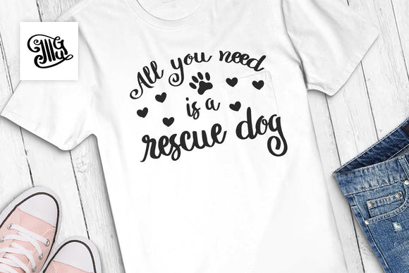Dog svg | All you need is a rescue dog svg | Dog rescue svg-by Illustrator Guru