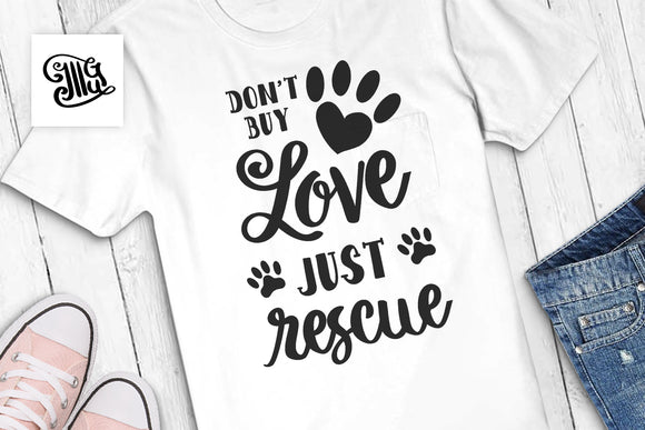 Dog svg | Cat mom svg | Don't buy love, just rescue svg | Rescue dog svg | Rescue cat svg | Pet svg-by Illustrator Guru