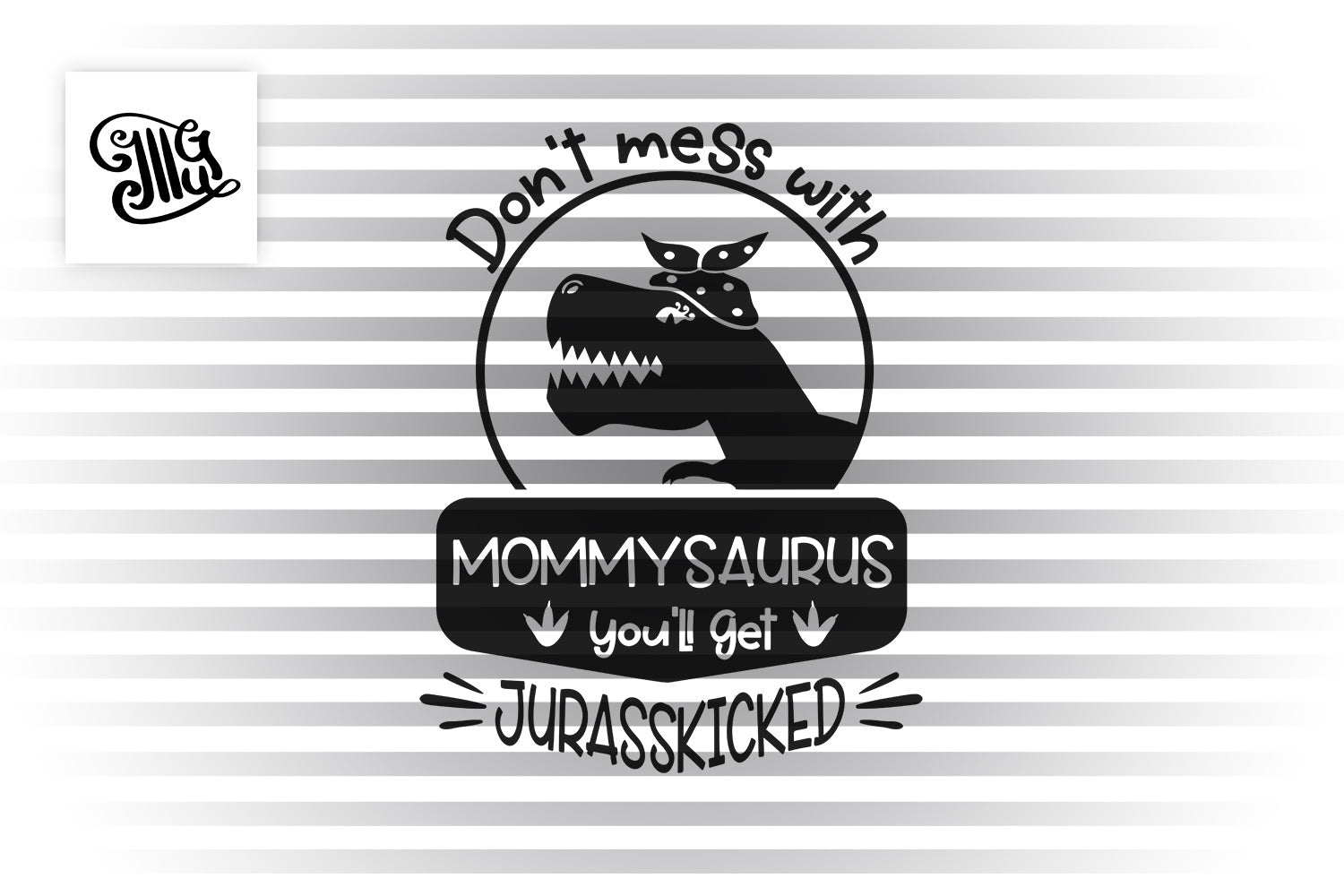 Dont Mess with Mommysaurus, you'll get Jurasskicked SVG | Mommysaurus SVG | Dinosaur mom with bandana SVG | Mom svg | Mothers Day svg-by Illustrator Guru