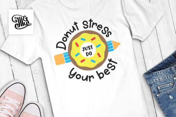 Donut stress just do your best SVG | test day svg | teacher svg | teacher shirt svg | testing svg | teacher sayings svg-by Illustrator Guru
