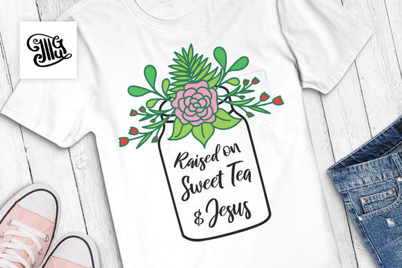 Raised on Sweet Tea and Jesus svg | Raised on sweet tea svg | Floral mason jar svg | mason jar with flowers svg | Southern svg | Southern girl svg, Southern sayings svg svg | Southern sayings svg-by Illustrator Guru