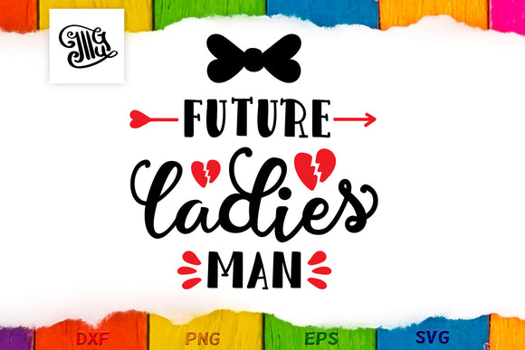 Free boy valentine SVG file | future ladies man current mama's boy svg-by Illustrator Guru