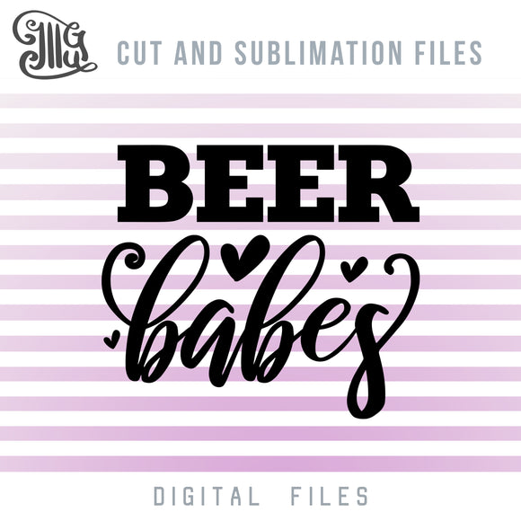 Beer SVG Cut Files, Beer Babes Clipart, Drinking PNG for Sublimation, Alcohol SVG Cutting Files, Girl Party Shirts SVG Designs, Summer SVG, Funny SVG-by Illustrator Guru