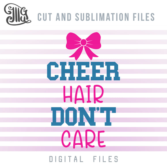 Cheer Hair Don't Care SVG, Cheerleading SVG Files, Sublimation Cheer Bow Download, Cheerleader PNG, Cheer Shirt SVG, Cheer Bow Clipart,-by Illustrator Guru