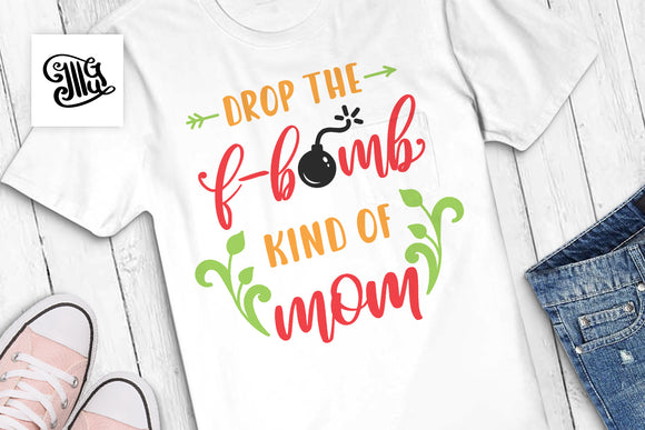 Drop the f-bomb kind of mom SVG | Mom svg | Mothers Day SVG-by Illustrator Guru