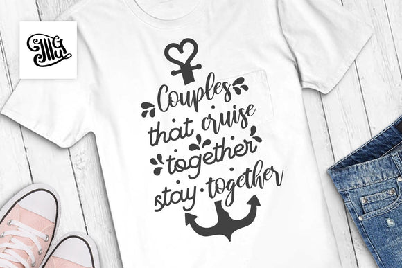 Couples that cruise together stay together svg, cruise svg, anchor svg, cruise hair svg, vacation svg, cruise shirt svg, nautical svg,-by Illustrator Guru