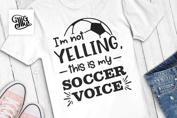 I'm not yelling, this is my soccer voice svg, Soccer svg, soccer player mom svg, soccer clipart, funny soccer sayings, soccer cut file,-by Illustrator Guru