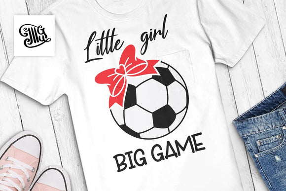 Little girl big game svg, soccer girl svg, soccer ball with bow svg, soccer shirt svg, soccer clipart, soccer ball svg, soccer svg,-by Illustrator Guru