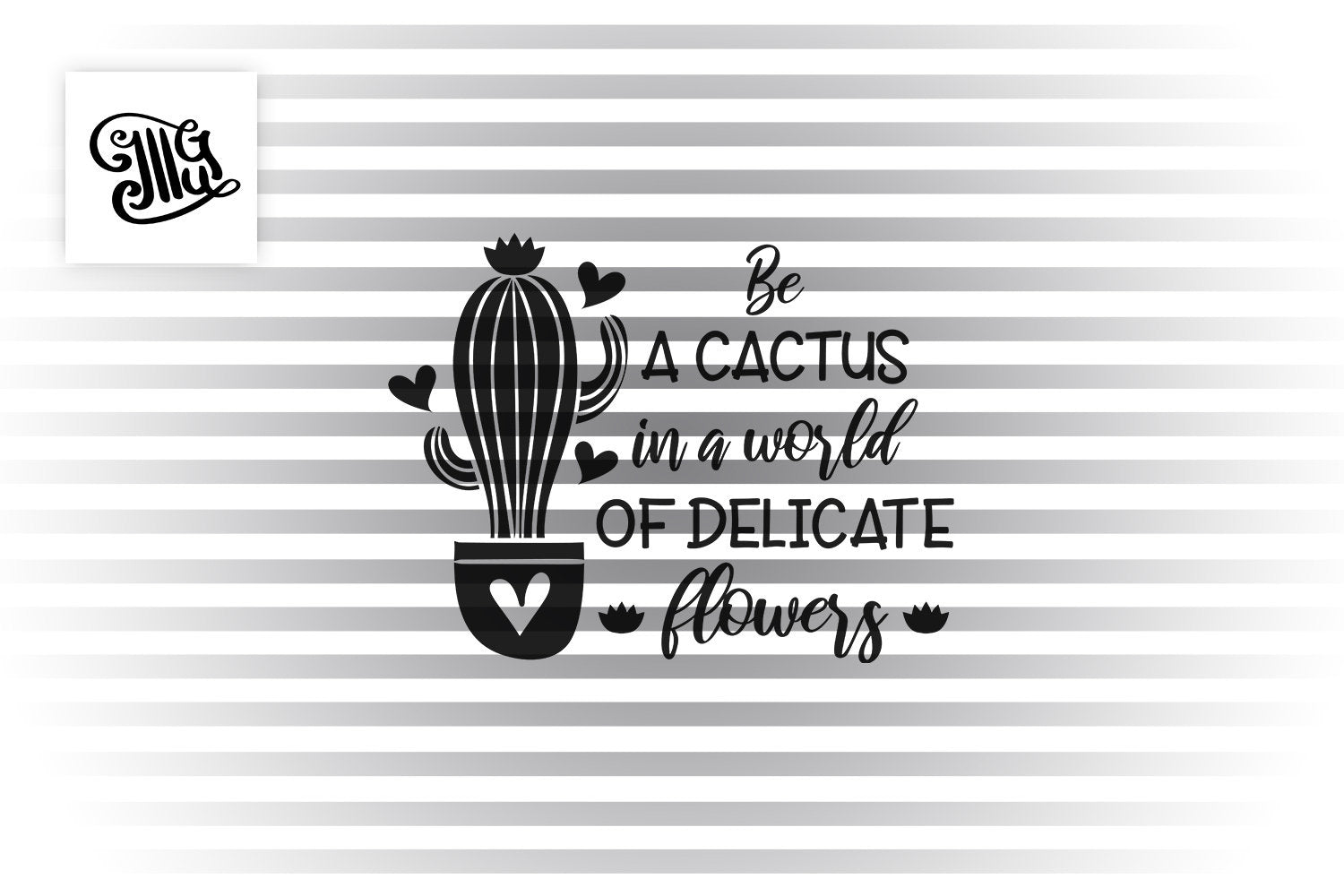 Be a cactus in a world of delicate flowers SVG, Southern girl svg, funny southern svg, cactus sayings svg, succulent svg file,-by Illustrator Guru