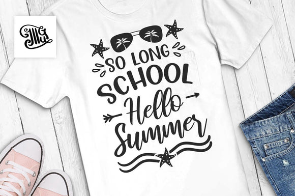 So long school, hello summer SVG | teacher vacation svg, funny teacher svg, teacher svg, vacation svg, teacher shirt svg, end of school svg-by Illustrator Guru