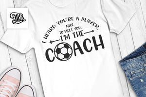 I heard you're a player, Nice to meet you, I'm the coach! SVG, coach tshirt svg, game day svg, soccer coach svg, soccer ball svg,-by Illustrator Guru