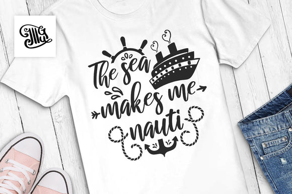 Free Cruise SVG Files for Women Cruise Shirts | The Sea Makes Me Nauti SVG-by Illustrator Guru