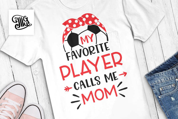 My favorite player calls me mom svg, Soccer svg, soccer player mom svg, soccer clipart, funny soccer sayings, soccer cut file,-by Illustrator Guru