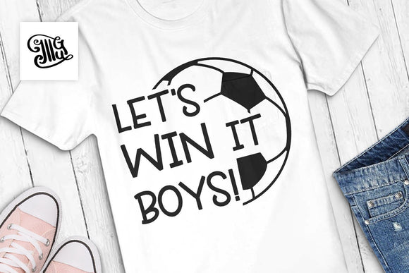 Let's win it boys svg, Soccer svg, soccer player mom svg, soccer player svg, soccer sayings svg, soccer ball svg, soccer coach svg-by Illustrator Guru