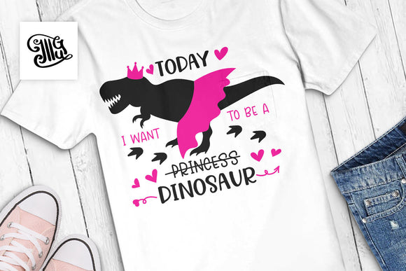 Today I want to be a princess dinosaur svg, dinosaur girl svg, 4th of july svg, t rex svg, dino svg, dinosaur clipart, dinosaur footprint-by Illustrator Guru