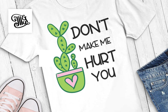 Don't make me hurt you SVG, Southern girl svg, funny southern svg, cactus sayings svg, succulent svg file, cactus clipart, funny cactus svg-by Illustrator Guru
