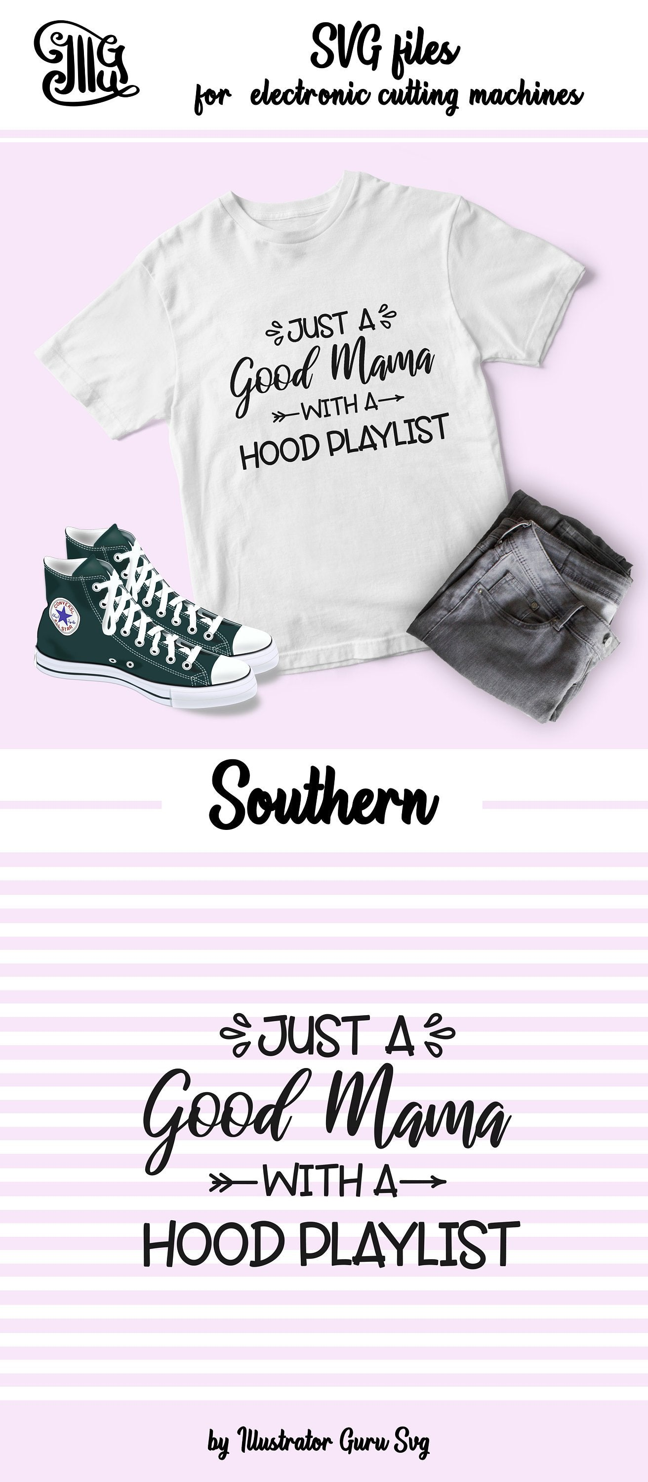 Just a good mama with a hood playlist svg, Southern girl svg, Southern mama svg Southern SVG, Southern clipart, Sassy SVG,-by Illustrator Guru