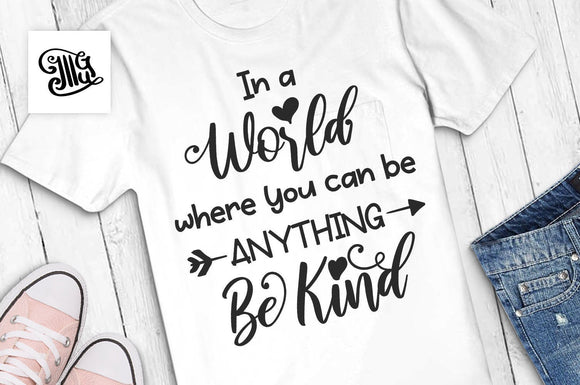 In a world where you can be anything be kind SVG, teacher shirt svg, first day of school svg, teacher svg, teacher clipart, fall svg,-by Illustrator Guru