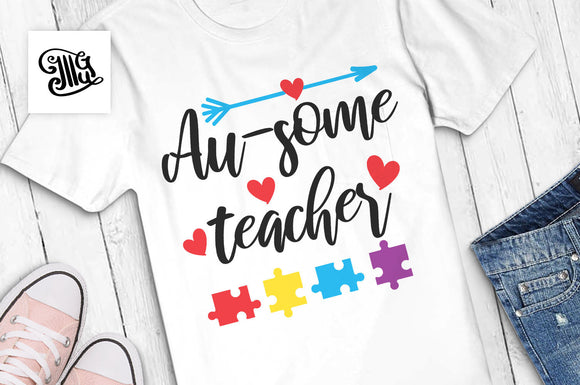 Au-some teacher svg, autism teacher svg, awesome teacher svg, teacher appreciation svg, teacher sayings, teacher quotes, teacher clipart-by Illustrator Guru
