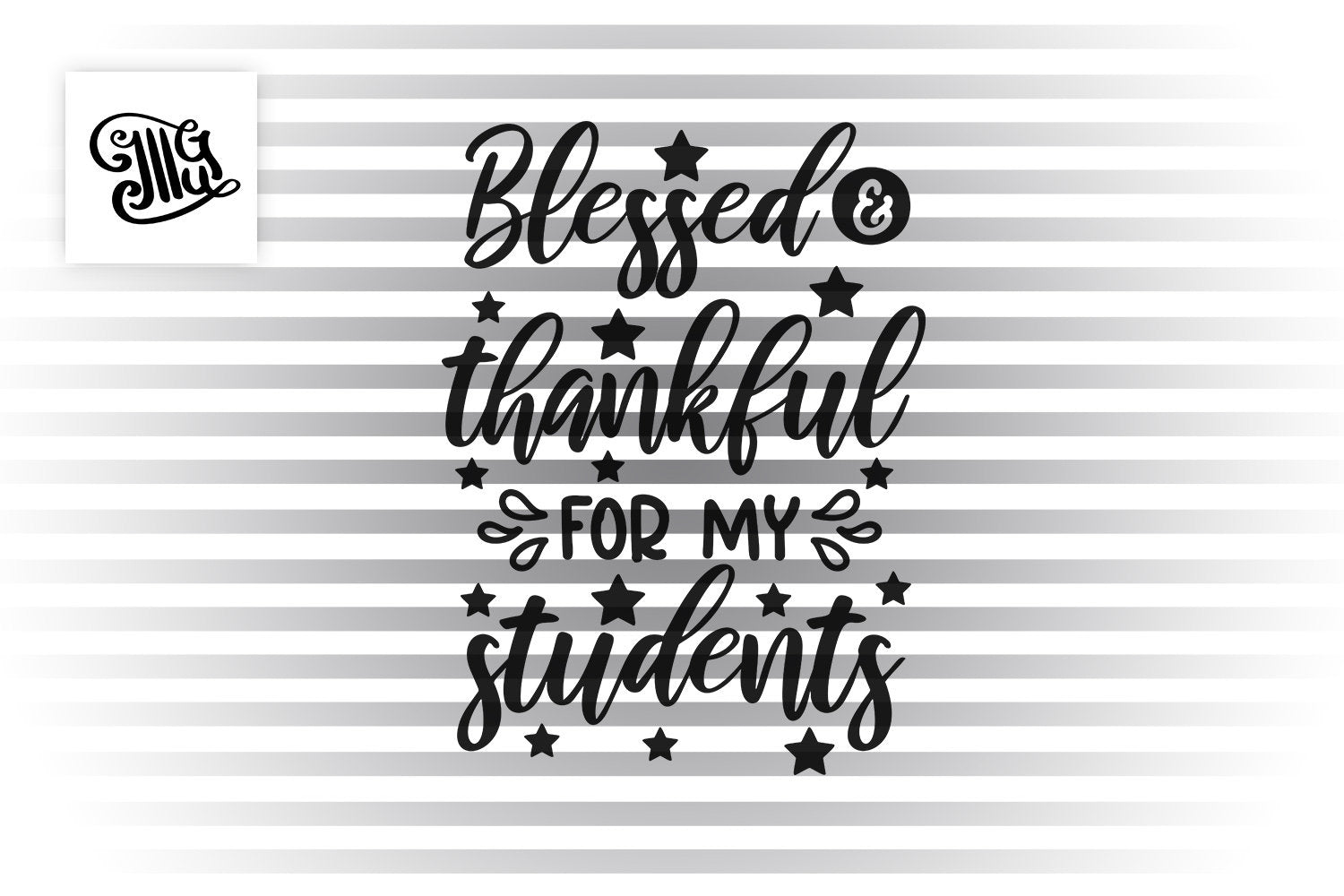 Blessed and thankful for my students svg, teacher svg, teacher shirt svg, blessed teacher svg, thankful teacher svg, kindergarten svg,-by Illustrator Guru