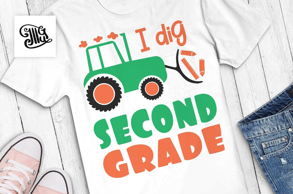 I dig second grade SVG, school boy shirt svg, school girl svg, school shirt svg, first day of school svg, school svg, kids svg, tractor svg-by Illustrator Guru