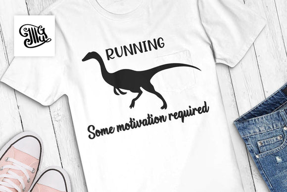 Running Some motivation required svg, dinosaur svg, run svg, running dinosaur svg, raptor svg, dinosaur clipart, dinosaur footprint-by Illustrator Guru