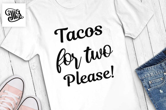 Tacos for two please svg, pregnant svg, funny pregnancy svg, maternity svg, pregnancy clipart, pregnancy sayings, pregnancy quote,-by Illustrator Guru