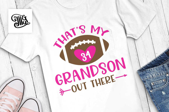 That's my grandson out there SVG, football ball svg, football svg, football season svg, football grandma shirt svg, football shirt svg,-by Illustrator Guru