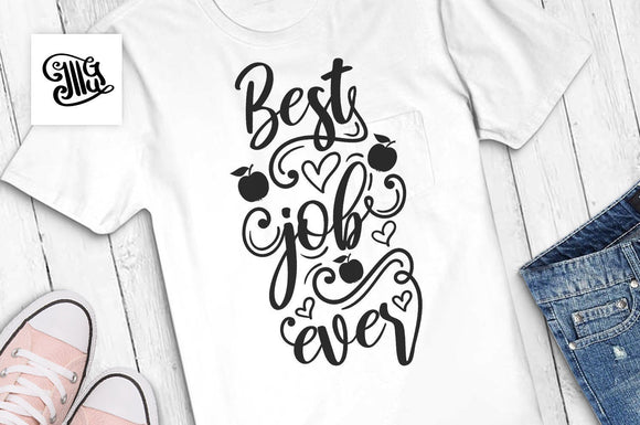 Best job ever SVG, teacher shirt svg, first day of school svg, teacher svg, teacher clipart, fall svg, school svg, tutor svg,-by Illustrator Guru