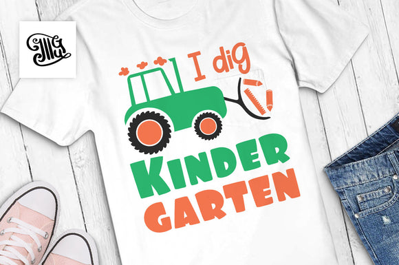 I dig Kindergarten SVG, kindergarten svg, kindergarten boy svg, kindergarten girl svg, first day of school svg, tractor svg,-by Illustrator Guru
