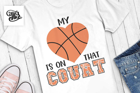 My heart is on that court SVG, basketball svg, basketball season svg, mom shirt svg, basketball shirt svg, basketball heart svg-by Illustrator Guru