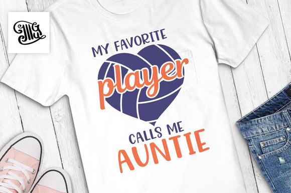 Volleyball auntie svg, My favorite player calls me auntie svg, volleyball heart svg, volleyball auntie shirt svg, volleyball auntie clipart,-by Illustrator Guru
