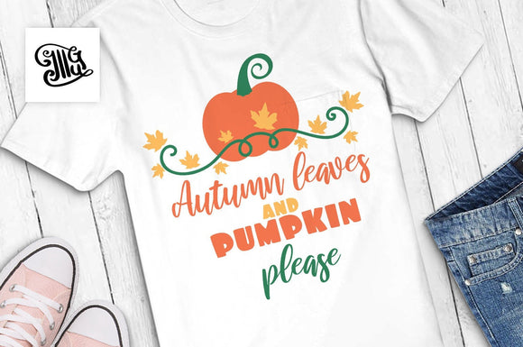 Autumn leaves and pumpkin please svg, pumpkin svg, fall svg, autumn svg, pumpkin please svg, pumpkin clipart, happy fall svg,-by Illustrator Guru