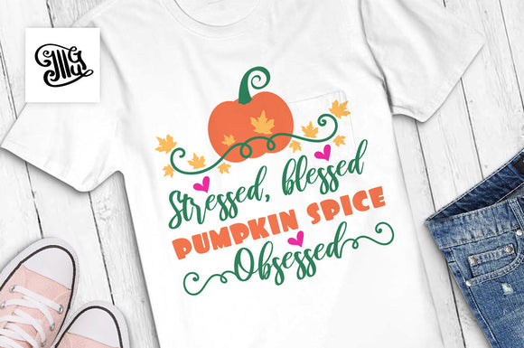 Stressed blessed and pumpkin spice obsessed svg, pumpkin svg, fall svg, autumn svg, pumpkin spice svg, pumpkin clipart, happy fall svg,-by Illustrator Guru