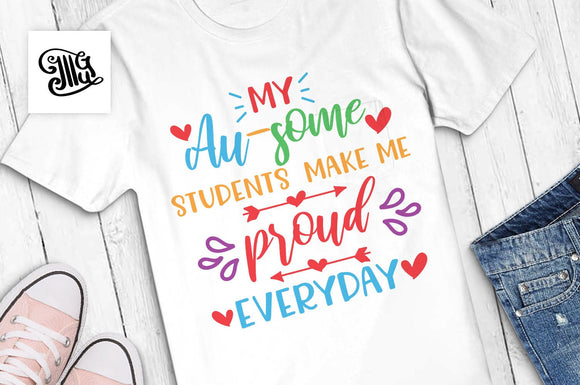 My au-some students make me proud everyday svg, autism teacher svg, awesome teacher svg, teacher appreciation svg,-by Illustrator Guru