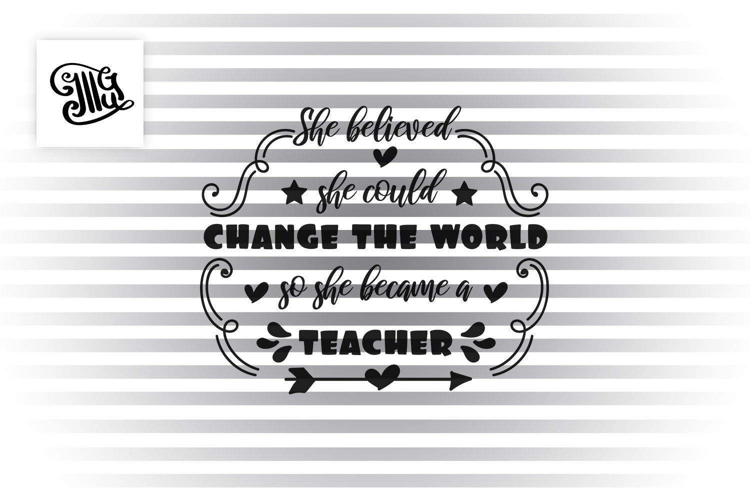 She believed she could change the world so she became a teacher SVG, teacher appreciation svg, teacher shirt svg, printable, cut file-by Illustrator Guru
