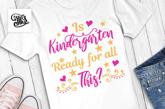 Is kindergarten Ready for all This? SVG, kindergarten svg, school girl shirt svg, school shirt svg, first day of school svg, school svg,-by Illustrator Guru