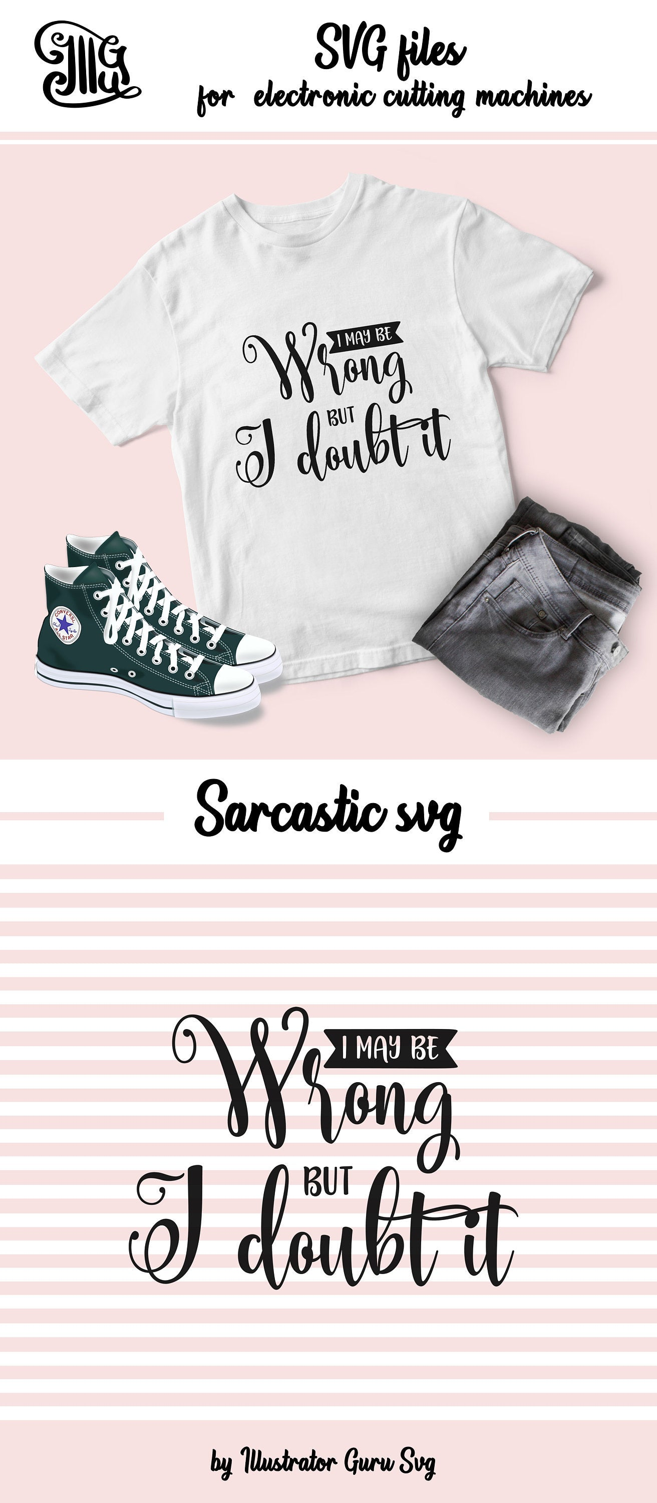 I may be wrong but I doubt it SVG, sarcastic svg, sarcasm svg, Southern girl svg, funny southern svg, sarcasm clipart, sarcasm quotes-by Illustrator Guru