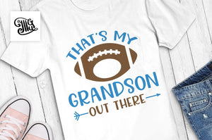That's my grandson out there SVG, football ball svg, football svg, football season svg, football grandpa shirt svg, football shirt svg,-by Illustrator Guru