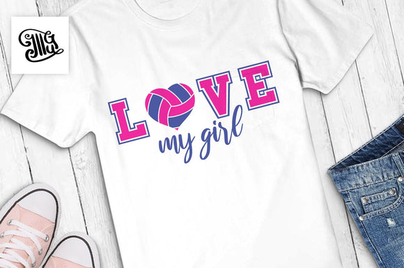 Love my girl svg, volleyball mom svg, volleyball svg, volleyball heart svg, volleyball love svg, volleyball girl svg, volleyball sayings,-by Illustrator Guru