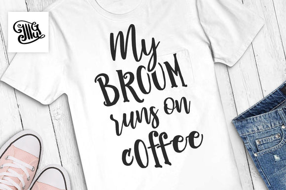 My broom runs on coffee svg, halloween coffee svg, halloween svg, coffee clipart, coffee mug svg, coffee shirt svg, coffee cut file-by Illustrator Guru